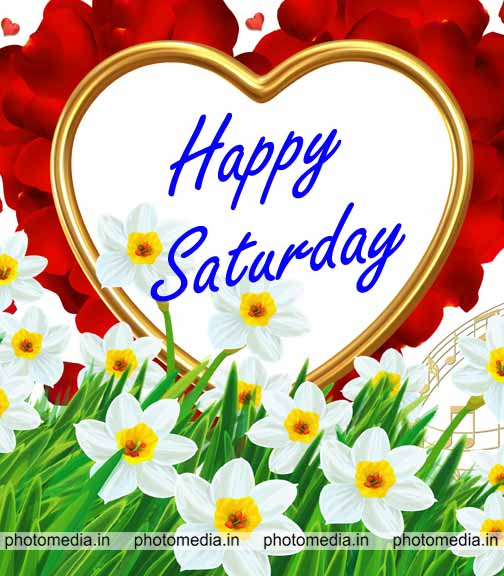 Beautiful Happy Saturday Image Cute Pictures Photomedia In